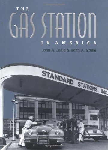 9780801847233: The Gas Station in America (Creating the North American Landscape)