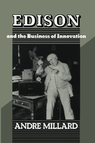 Edison and the Business of Innovation (Johns: Andrà Millard