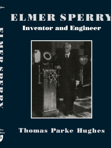 9780801847561: Elmer Sperry: Inventor and Engineer (Johns Hopkins Studies in the History of Technology)