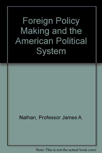 9780801847714: Foreign Policy Making and the American Political System