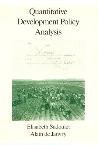 Quantitative Development Policy Analysis: Sadoulet, Professor Elisabeth, de Janvry, Professor Alain