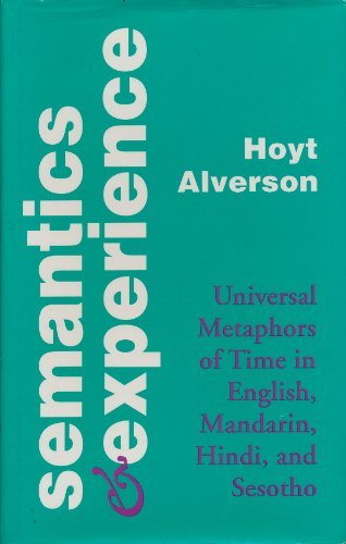 9780801848117: Semantics and Experience: Universal Metaphors of Time in English, Mandarin, Hindi, and Sesotho (Parallax: Re-visions of Culture and Society)