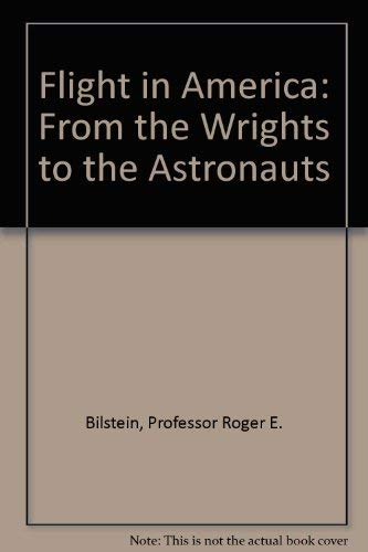 9780801848278: Flight in America: From the Wrights to the Astronauts