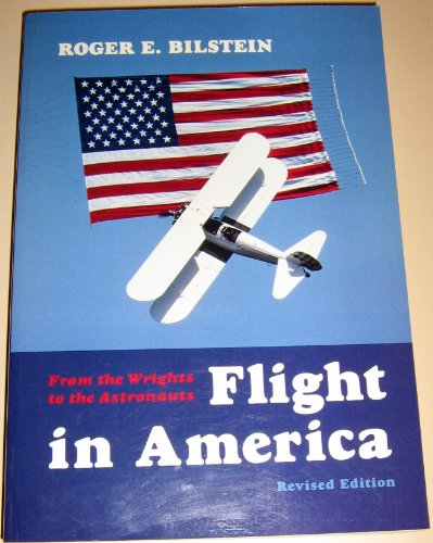 9780801848285: Flight in America: From the Wrights to the Astronauts