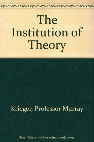 The Institution of Theory: Krieger, Professor Murray