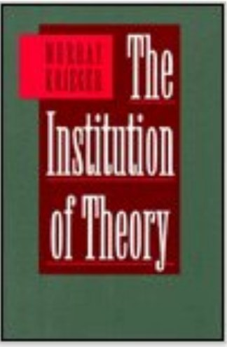 9780801848308: The Institution of Theory