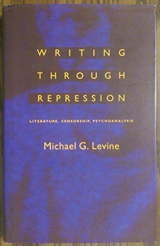 9780801848353: Writing Through Repression: Literature, Censorship, Psychoanalysis