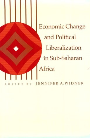 Economic Change and Political Liberalization in Sub-Saharan Africa.: Widner, Professor Jennifer A.
