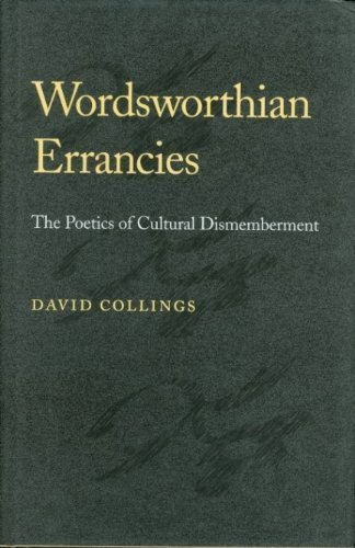 9780801848483: Wordsworthian Errancies: The Poetics of Cultural Dismemberment