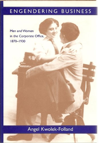 9780801848605: Engendering Business: Men and Women in the Corporate Office, 1870-1930 (Gender Relations in the American Experience)