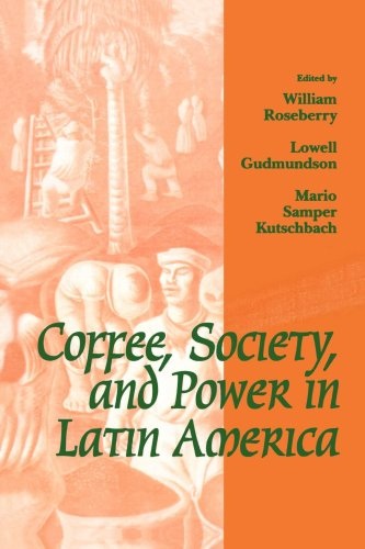 9780801848872: Coffee, Society, and Power in Latin America (Johns Hopkins Studies in Atlantic History and Culture)