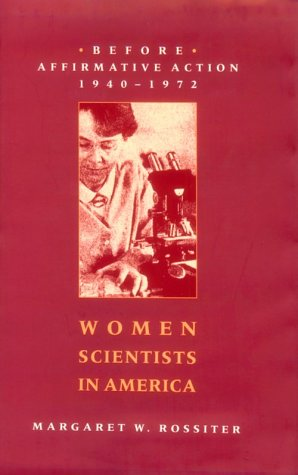 9780801848933: Women Scientists in America: Before Affirmative Action, 1940-1972: Before Affirmative Action, 1940-72