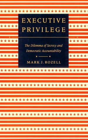 understanding executive privilege An effective defense starts with understanding privilege and the scope  an understanding of the devices of discovery is vital to the  executive privilege.