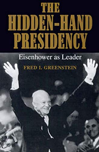 9780801849015: The Hidden-Hand Presidency: Eisenhower as Leader