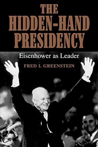 9780801849015: The Hidden-Hand Presidency: Eisenhower as Leader
