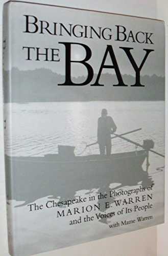 Bringing Back the Bay: The Chesapeake in the Photographs of Marion Warren and the Voices of Its ...