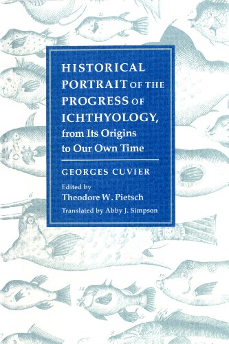 9780801849145: Historical Portrait of the Progress of Ichthyology, from its Origins to Our Own Time (Foundations of Natural History)