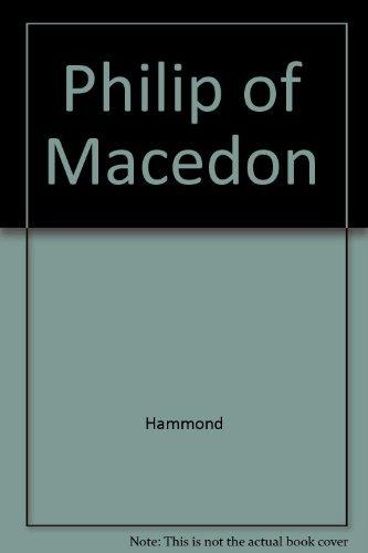 Philip of Macedon: Hammond, N.G.L.