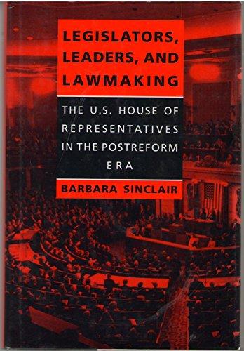 9780801849558: Legislators, Leaders, and Lawmaking: The U.S. House of Representatives in the Postreform Era