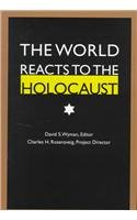 The World Reacts to the Holocaust: Wyman, David S.; Rosenzveig, Charles H.