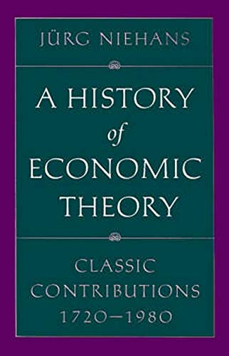 9780801849763: A History of Economic Theory: Classic Contributions, 1720-1980 (Softshell Books)