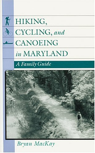 9780801850356: Hiking, Cycling, and Canoeing in Maryland: A Family Guide