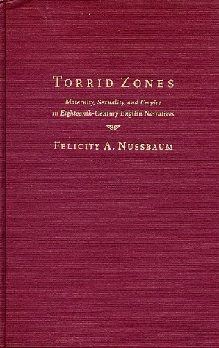 Torrid Zones: Maternity, Sexuality, and Empire in Eighteenth-Century English Narratives (Parallax: ...
