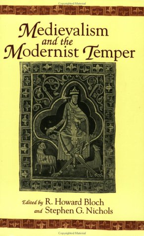 9780801850875: Medievalism and the Modernist Temper: Edited by R. Howard Bloch and Stephen G. Nichols