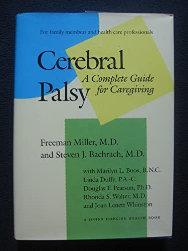 9780801850912: Cerebral Palsy: A Complete Guide for Caregiving (A Johns Hopkins Press Health Book)