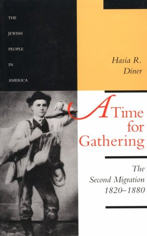 A Time for Gathering: The Second Migration,: Hasia R. Diner