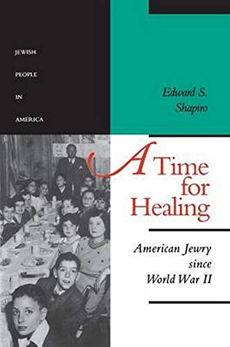 9780801851247: A Time for Healing: American Jewry since World War II (The Jewish People in America) (Volume 5)