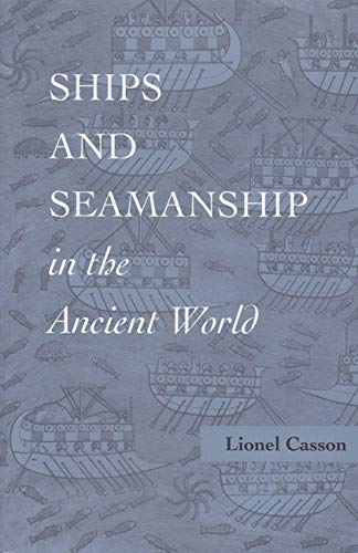9780801851308: Ships and Seamanship in the Ancient World