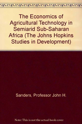 9780801851391: The Economics of Agricultural Technology in Semiarid Sub-Saharan Africa (The Johns Hopkins Studies in Development)