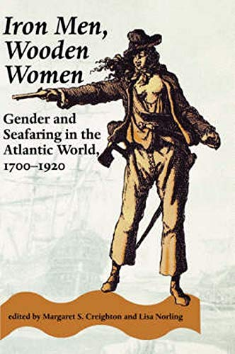 9780801851605: Iron Men, Wooden Women: Gender and Seafaring in the Atlantic World, 1700-1920 (Gender Relations in the American Experience)