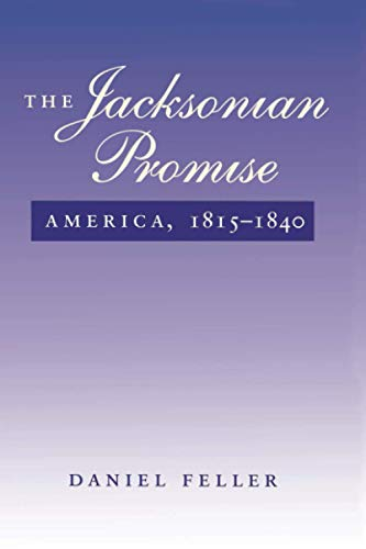 9780801851681: The Jacksonian Promise: America, 1815 to 1840: America, 1815-40 (The American Moment)