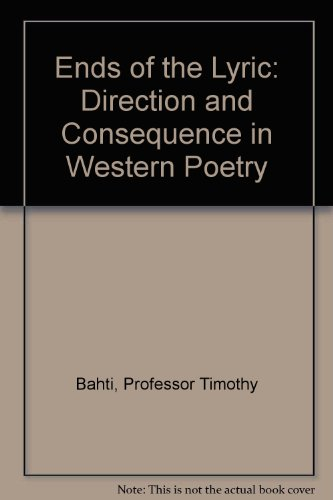 9780801851926: Ends of the Lyric: Direction and Consequence in Western Poetry