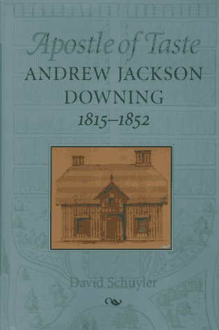 9780801852299: Apostle of Taste: Andrew Jackson Downing, 1815-1852 (Creating the North American Landscape)