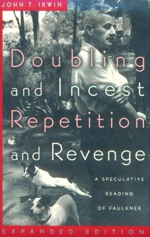 9780801852312: Doubling and Incest / Repetition and Revenge: A Speculative Reading of Faulkner