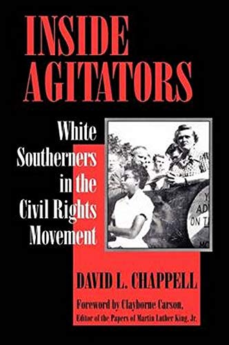 Inside Agitators: White Southerners in the Civil: Chappell, David L.