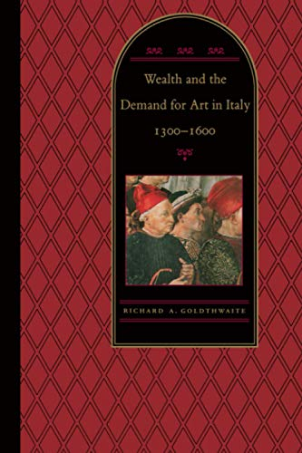 9780801852350: Wealth and the Demand for Art in Italy 1300-1600