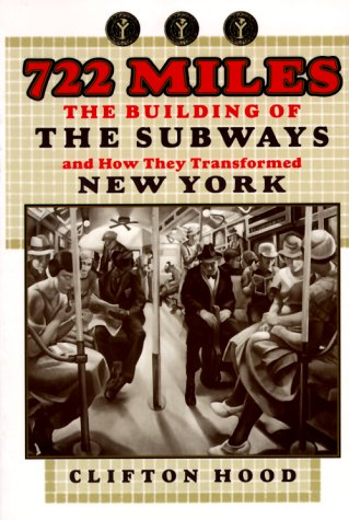 722 Miles: The Building of the Subways and How They Transformed New York: Professor Clifton Hood