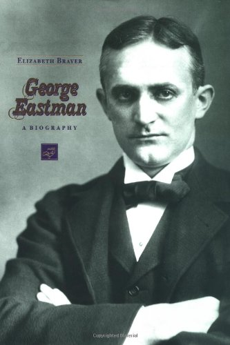 9780801852633: George Eastman: A Biography