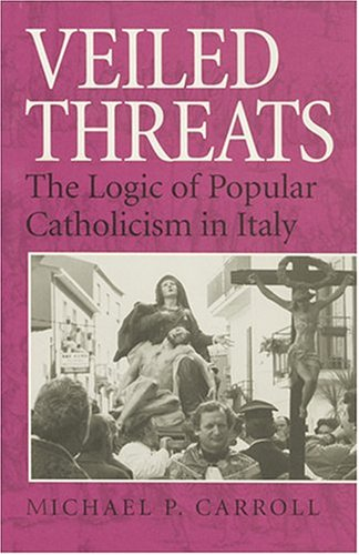 9780801852909: Veiled Threats: The Logic of Popular Catholicism in Italy
