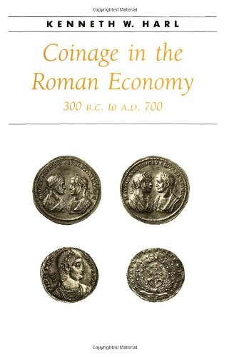 9780801852916: Coinage in the Roman Economy, 300 B.C. to A.D. 700 (Ancient Society and History)