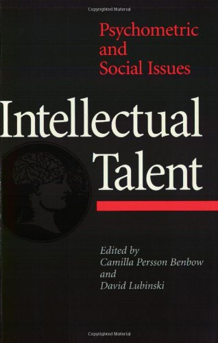 Intellectual talent : psychometric and social issues.: Persson Benbow, Camilla & David Lubinski (...