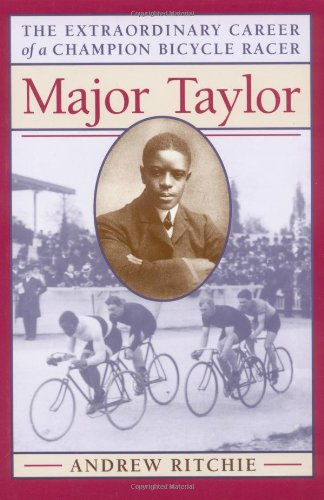 Major Taylor: The Extraordinary Career of a Champion Bicycle Racer (Paperback): Andrew Ritchie