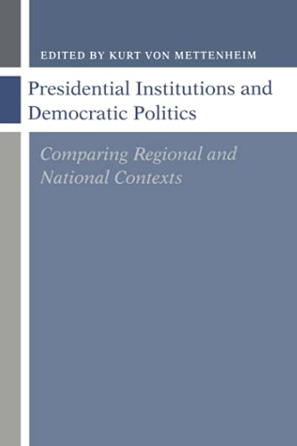 Presidential institutions and democratic politics : comparing regional and national contexts.: ...