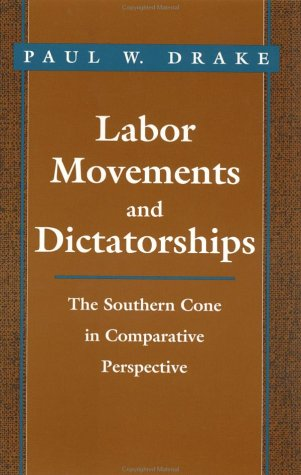 9780801853272: Labor Movements and Dictatorships