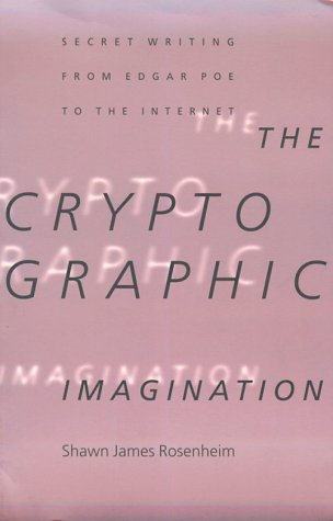 9780801853326: The Cryptographic Imagination: Secret Writing from Edgar Poe to the Internet