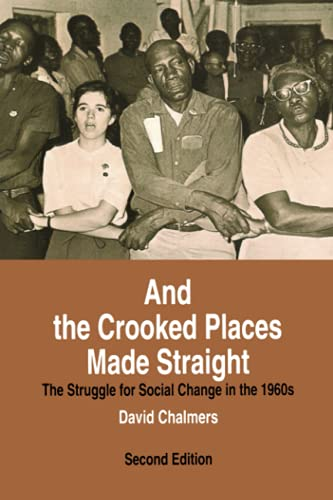 9780801853340: And the Crooked Places Made Straight: The Struggle for Social Change in the 1960s (The American Moment)
